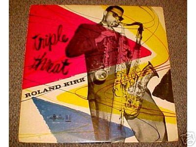 "ROLAND KIRK ""Triple Threat"" 1956 ORIGINAL KING LP Rare"